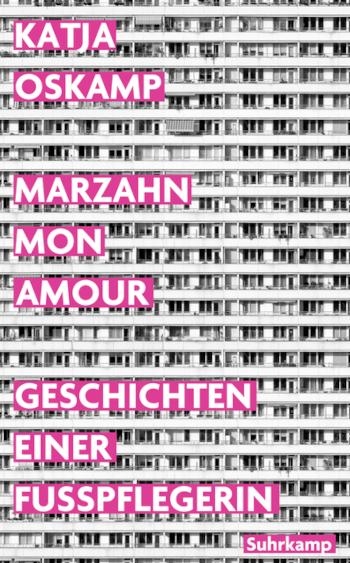 Katja Oskamp Marzahn, mon amour - Geschichten einer Fußpflegerin