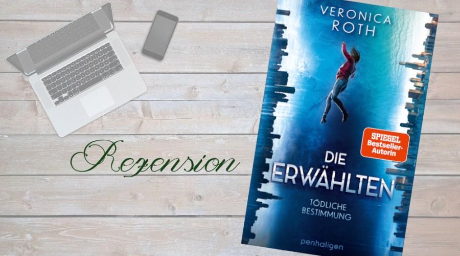 """Beitrag """"Die Erwählten - Tödliche Bestimmung"""" - Veronica Roth"""