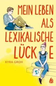 Cover Mein Leben als lexikalische Lücke von Kyra Groh