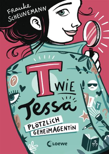 Cover Frauke Scheunemann T wie Tessa (Band 1) - Plötzlich Geheimagentin!