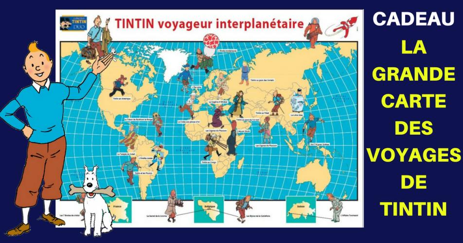POUR CEUX QUI L'AURAIENT MANQUÉE... : LA GRANDE CARTE DES VOYAGES DE TINTIN EN CADEAU