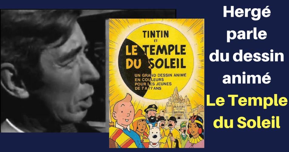 VIDÉO : HERGÉ ET LE TEMPLE DU SOLEIL (film d'animation) 1969
