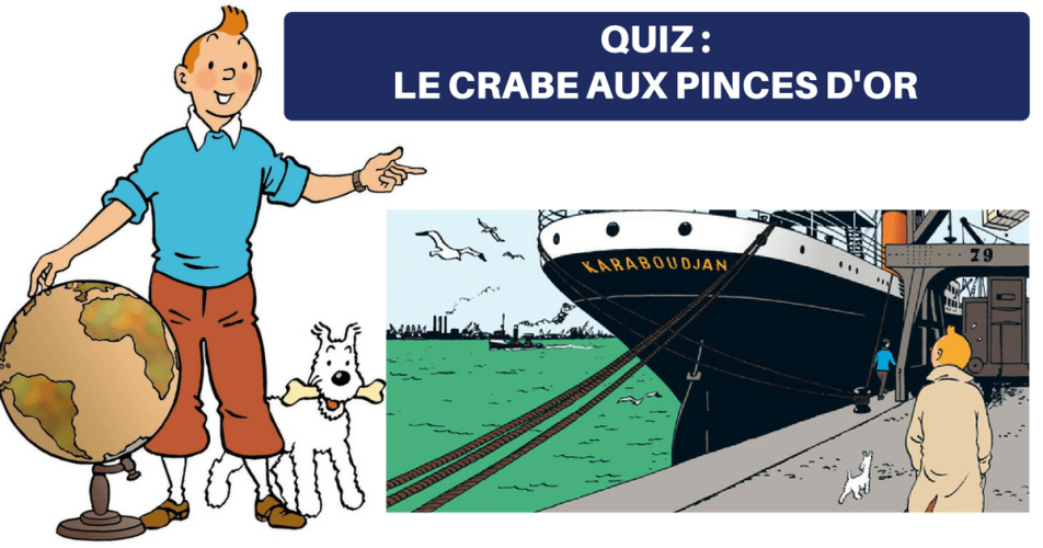 QUIZ TINTIN - LE CRABE AUX PINCES D'OR