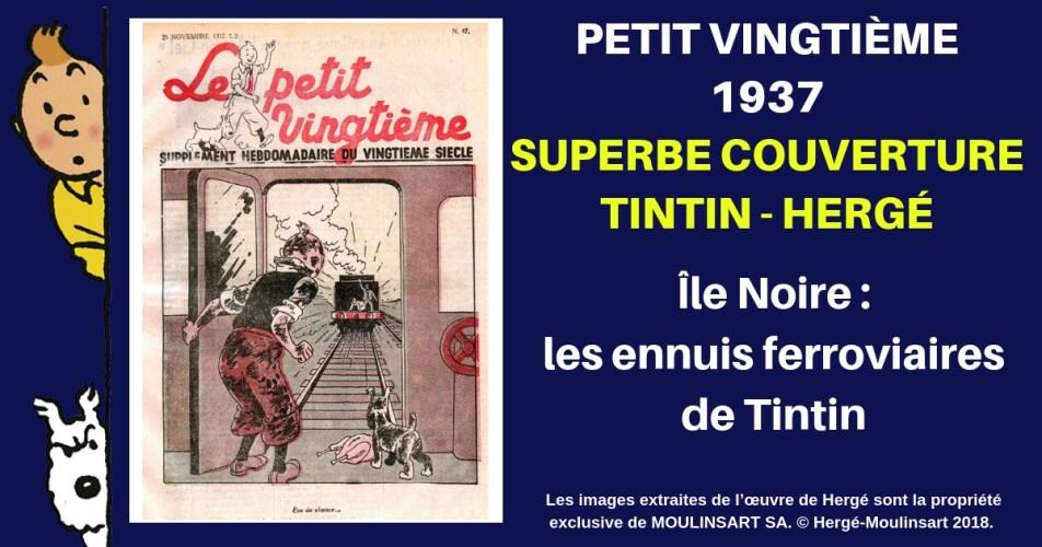 PETIT VINGTIÈME : LES ENNUIS FERROVIAIRES DE TINTIN
