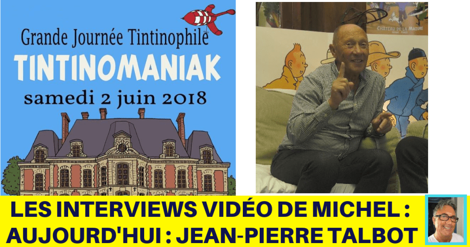 JOURNÉE TINTINOMANIAK : INTERVIEW DE JEAN-PIERRE TALBOT