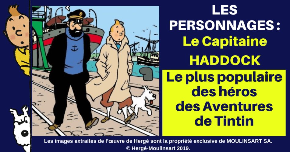 HADDOCK : UN PERSONNAGE PLUS COMPLEXE QUE TINTIN
