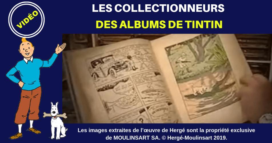 VIDÉO : INCURSION DANS LE MONDE DES COLLECTIONNEURS D'ALBUMS TINTIN