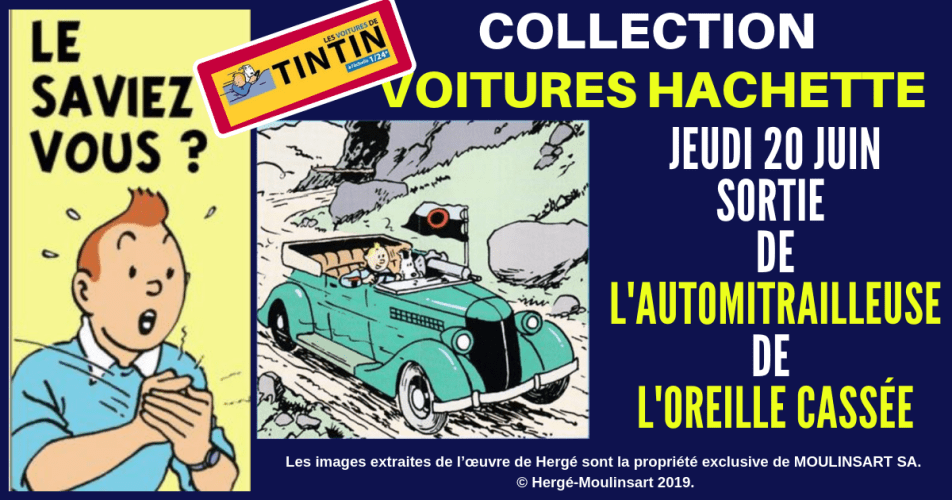 TINTIN : PARUTIONS VOITURES COLLECTION HACHETTE 1/24