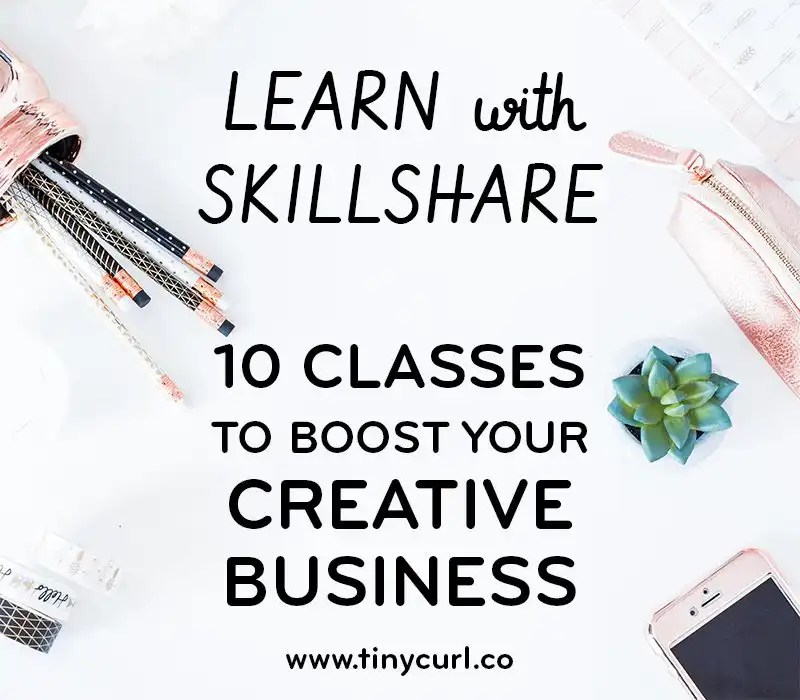 Learn with Skillshare - 10 Classes to Boost your Creative Business