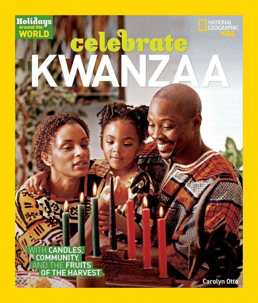 Holidays Around The World- Celebrate Kwanzaa (National Geographic Kids) by Carolyn Otto
