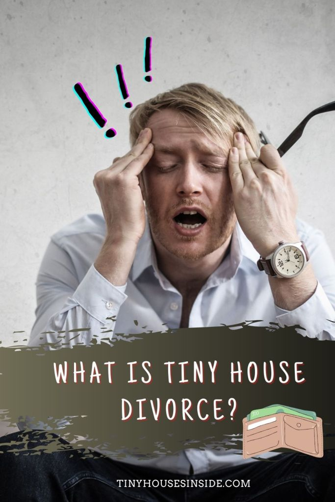 What is Tiny House Divorce