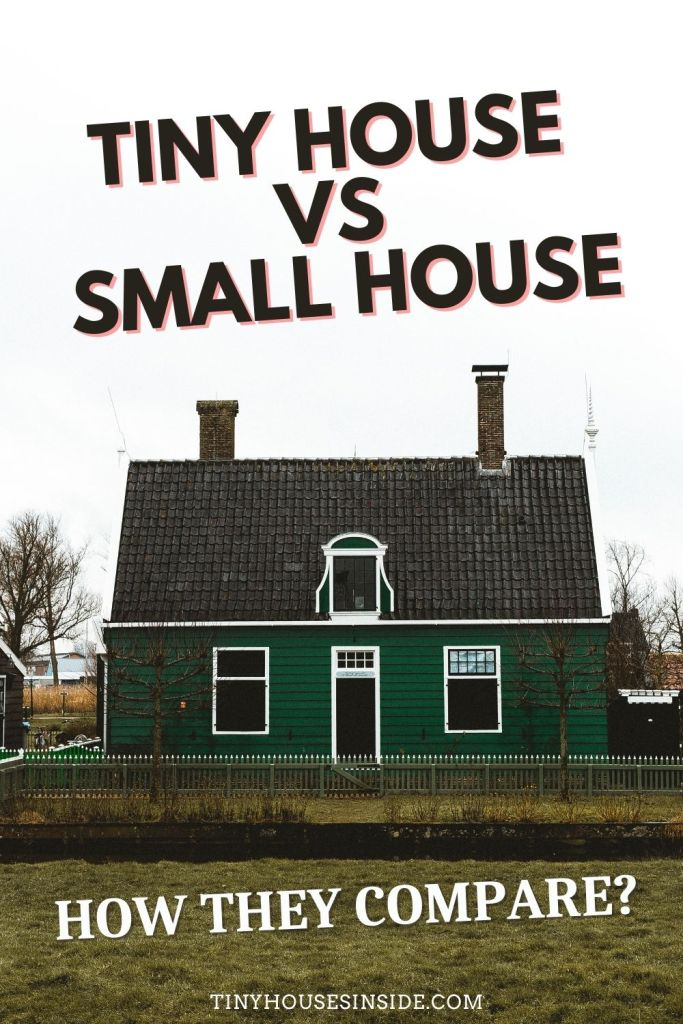 Whats the difference from Tiny House and a Small House