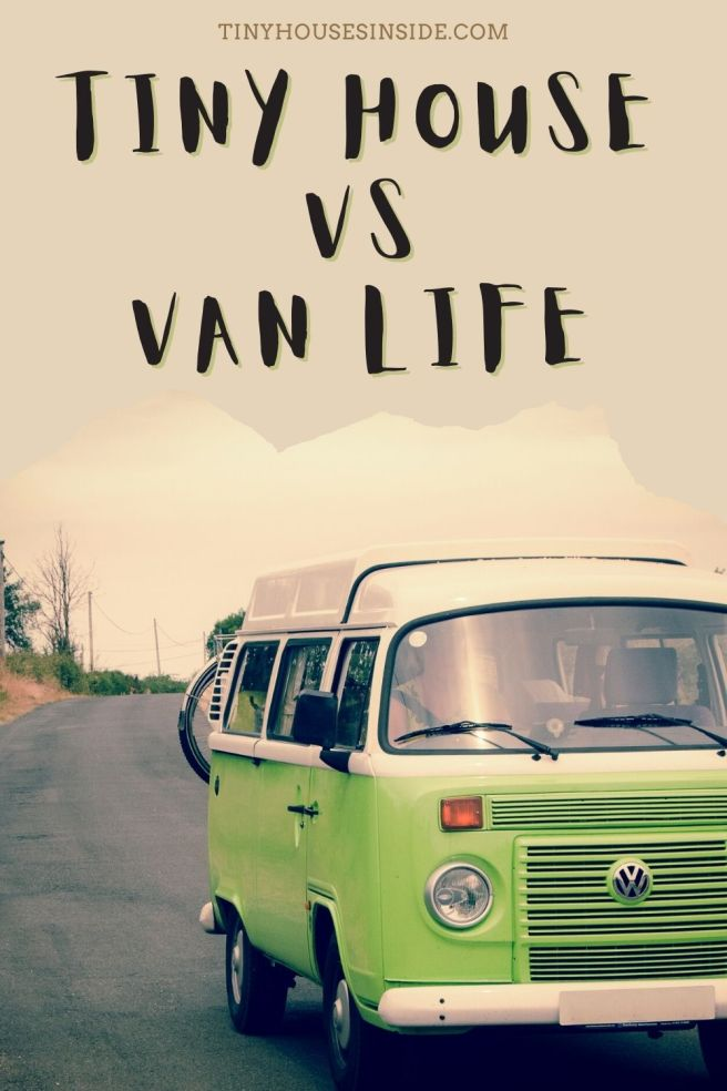 compare tiny house and van life