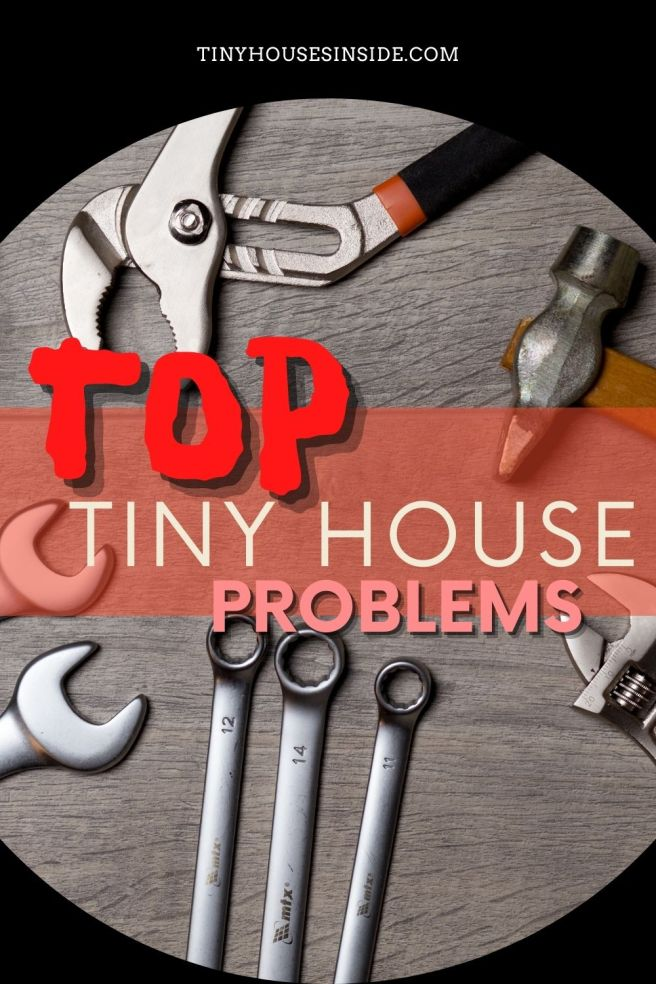 top tiny house issues