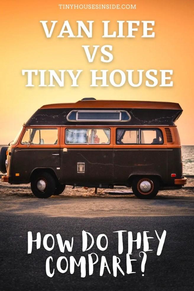 van life vs tiny house