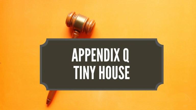 Appendix Q Tiny House