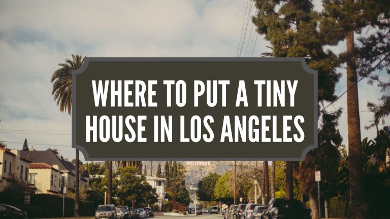 Where To Put a Tiny House in Los Angeles
