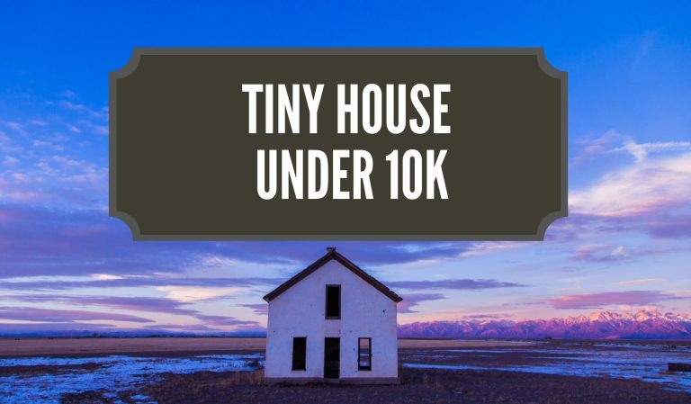 Tiny House Under 10k