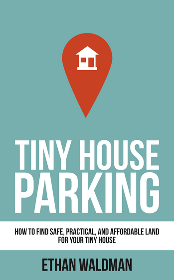 Tiny House Parking by Ethan Waldman