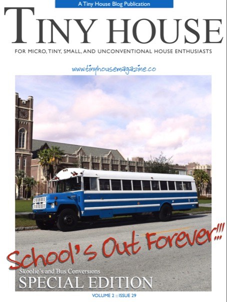 Tiny House Magazine Issue 29 School Bus Conversions