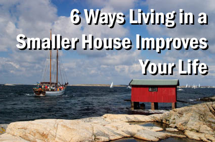 6 ways living in a smaller house improves your life