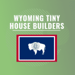 Wyoming tiny house builders