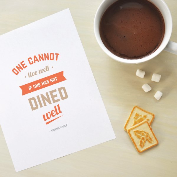 one cannot live well if one has not dined well
