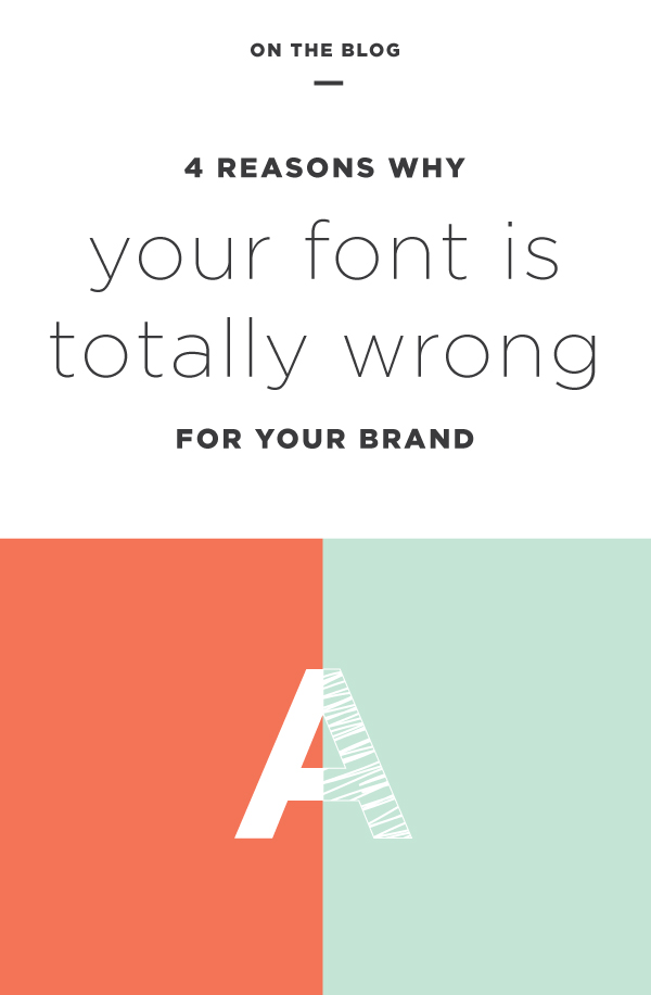 4 reason why your font is totally wrong for your brand