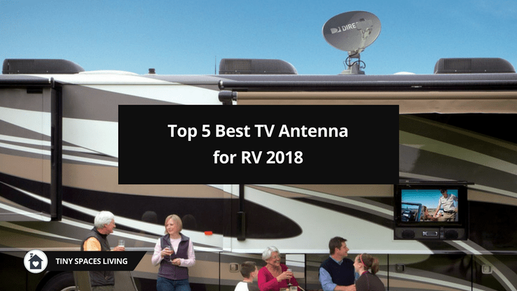 Top 5 Best TV Antenna for RV Reviews 2018 – Tiny Spaces Living