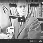 B.F. Skinner and the Teaching Machine