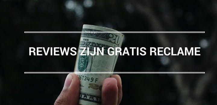 REVIEWS ZIJN GRATIS RECLAME