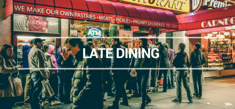 LATE DINING