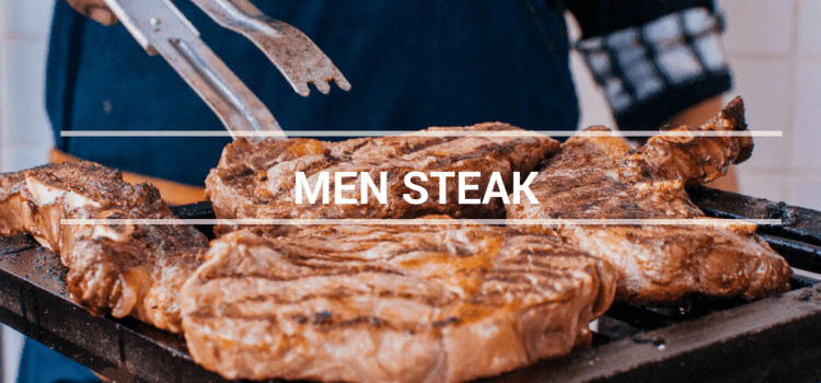 MEN STEAK