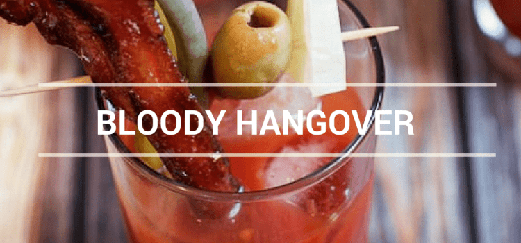 BLOODY HANGOVER