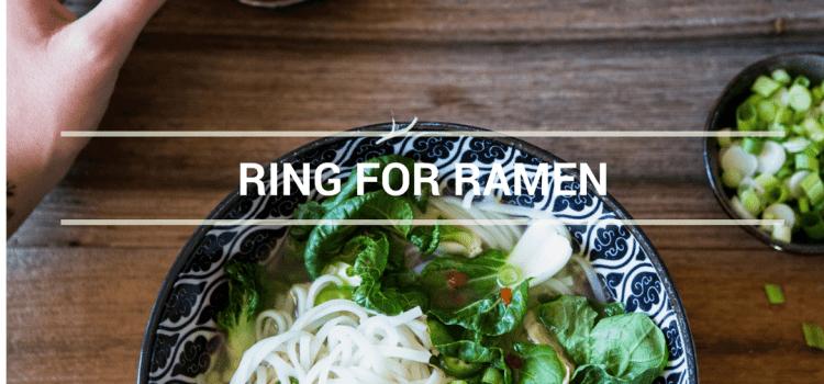 RING FOR RAMEN