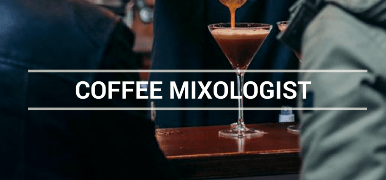 COFFEE MIXOLOGIST