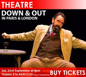 The Nenagh Arts Centre Presents Down and Out in Paris And London