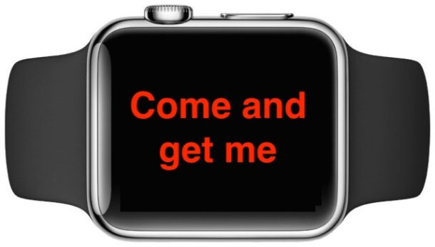 Apple Watch with come and get me text