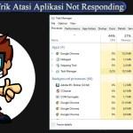 Trik Atasi Aplikasi Not Responding