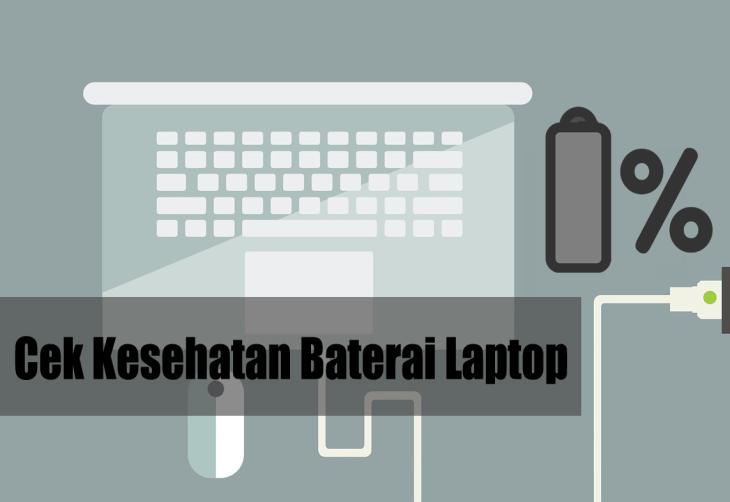 Mudah! Cara Cek Kesehatan Baterai Laptop