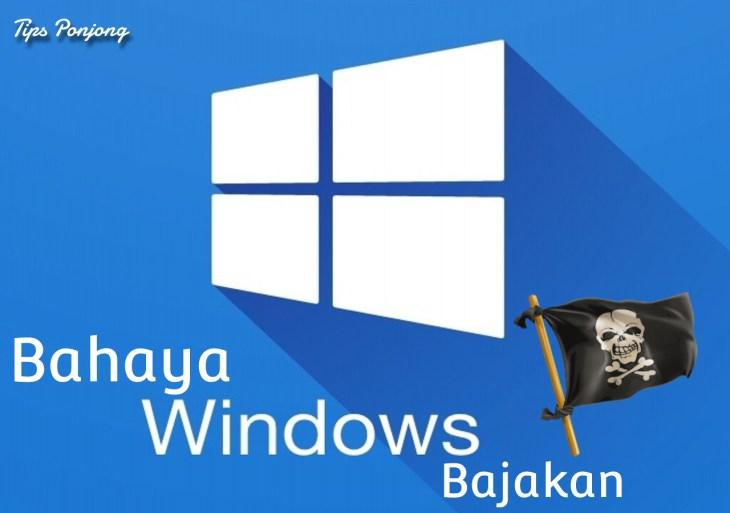 Bahaya Windows Bajakan