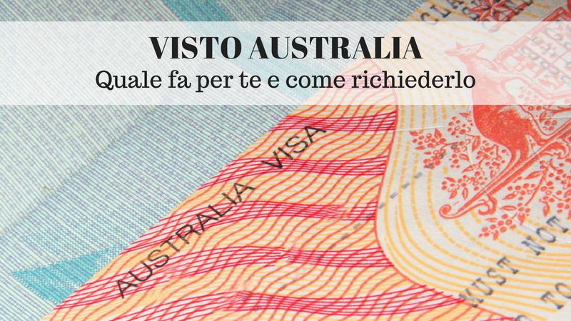 VISTO AUSTRALIA: quale fa per te e come richiederlo