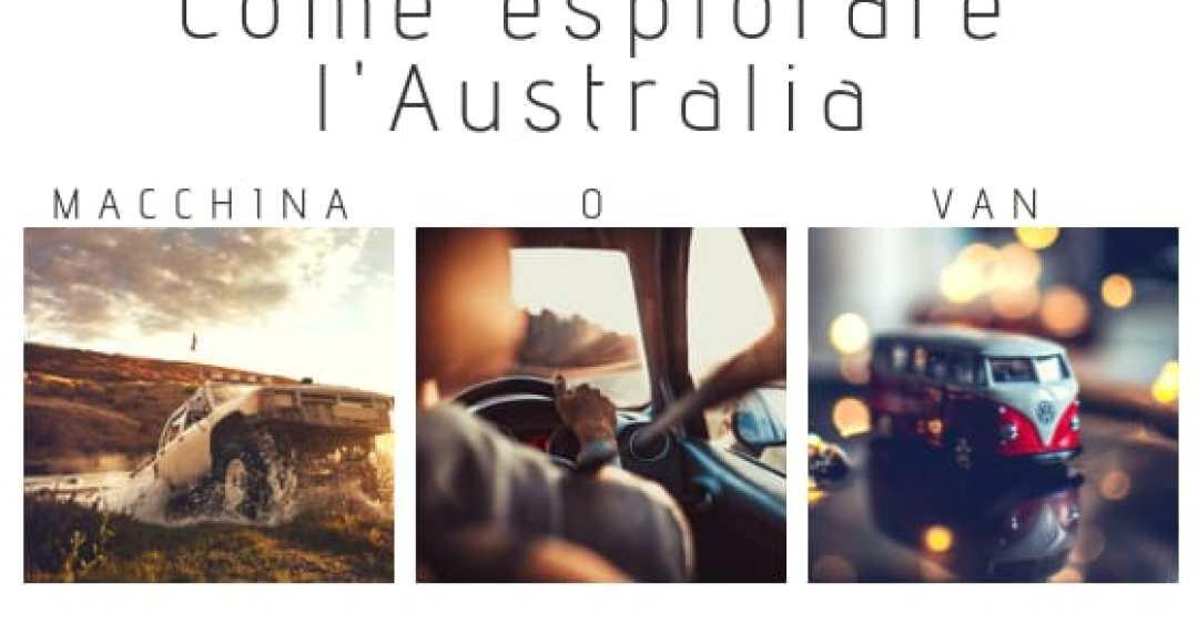 Foto copertina Come esplorare l'Australia? Meglio macchina o van?