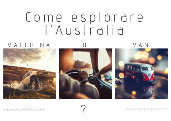 Come esplorare l'Australia? Meglio MACCHINA O VAN?