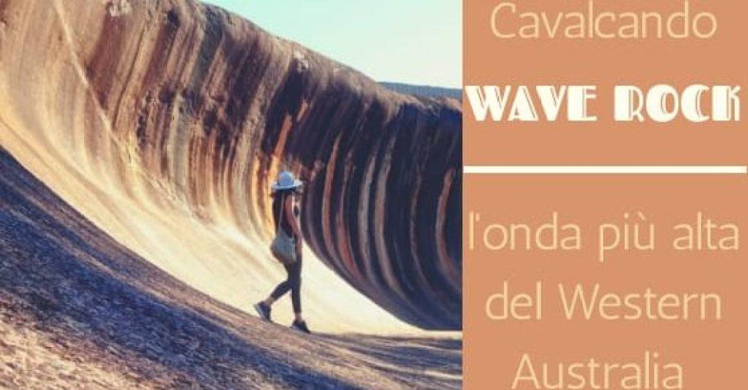 Copertina articolo Wave Rock, l'onda più alta del Western Australia