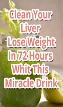 Clean Your Liver & Lose Weight In 72 Hours Whit This Miracle Drink