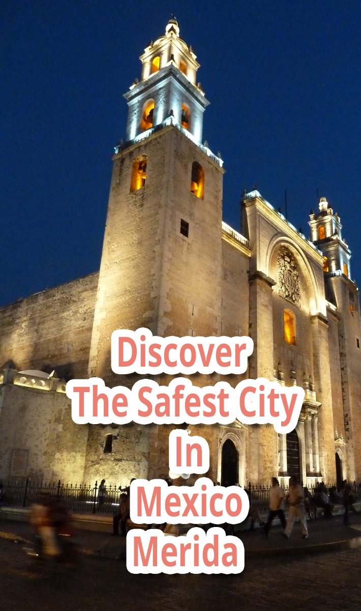 Discover The Safest City In Mexico: Merida