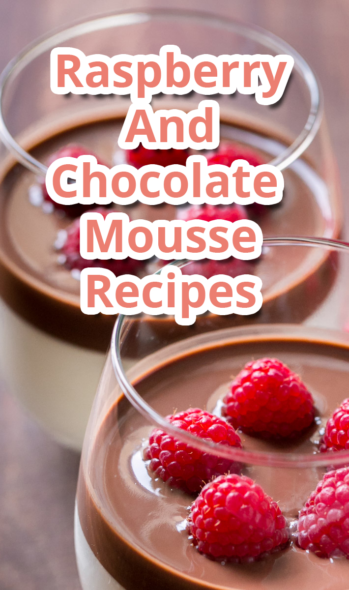 Raspberry And Chocolate Mousse – Recipes