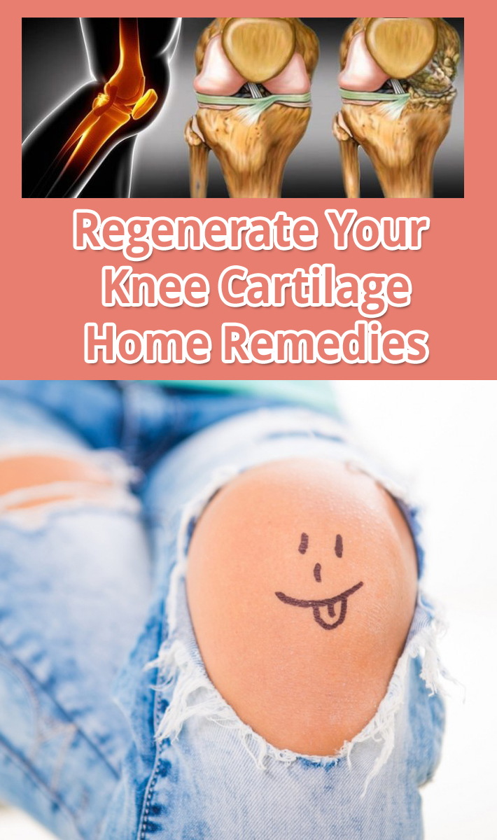 Regenerate Your Knee Cartilage - Home Remedies