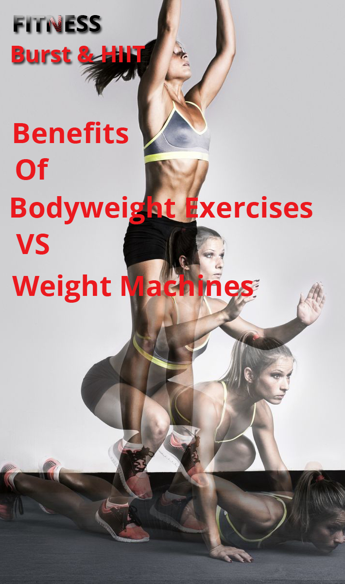 Benefits Of Bodyweight Exercises VS. Weight Machines